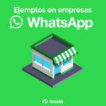2 empresas que hacen marketing y publicidad por medio de Whatsapp