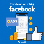 Cómo enfrentar las tendencias de marketing este 2019 en Facebook