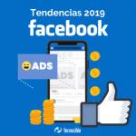 Cómo enfrentar las tendencias de marketing este 2019 en Facebook