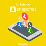 Lo básico de Snapchat para principiante