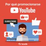 Por qué promocionar tu empresa en Youtube