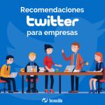 Recomendaciones sobre el uso de Twitter en una empresa