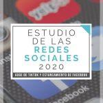 Estudio de Redes Sociales 2020... el auge de TikTok y el estancamiento de Facebook
