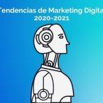 20 Tendencias en Marketing Digital en el 2021